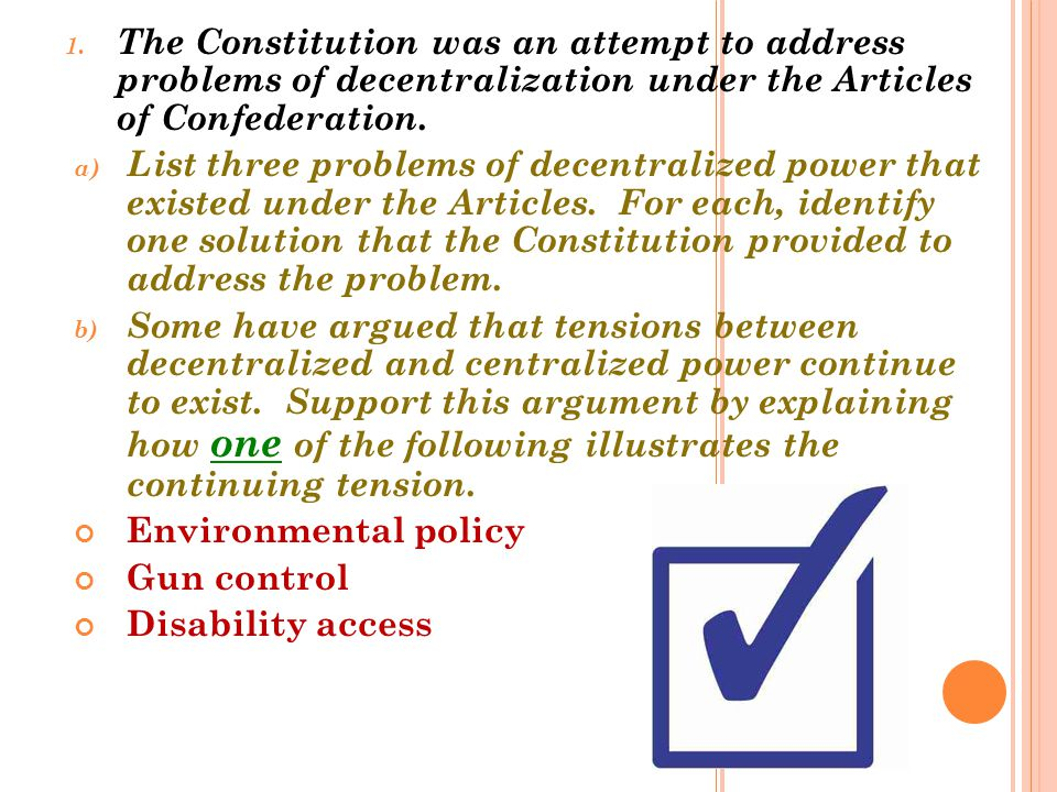 The Constitution was an attempt to address problems of decentralization under the Articles of Confederation.