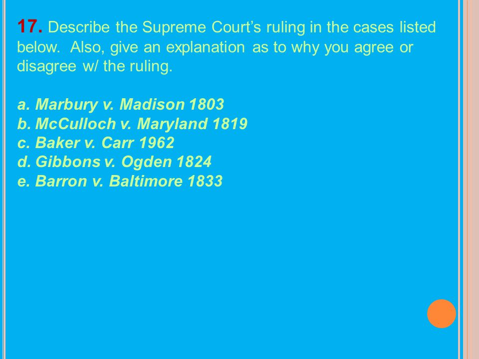 17. Describe the Supreme Court's ruling in the cases listed below
