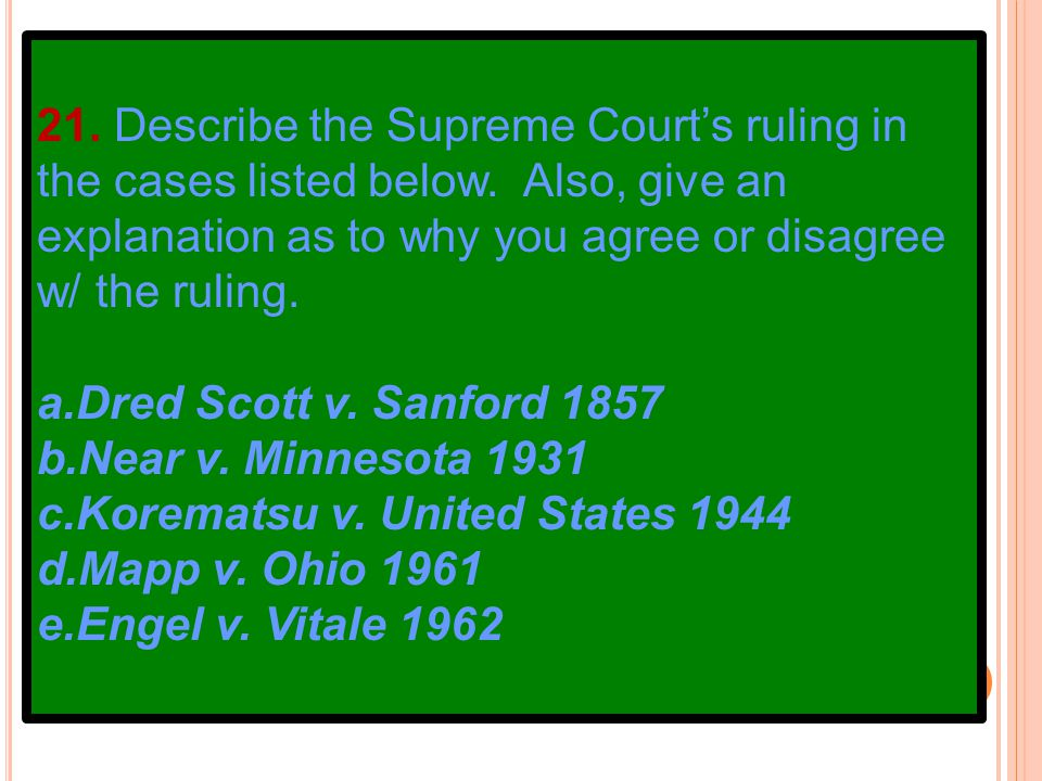 21. Describe the Supreme Court's ruling in the cases listed below