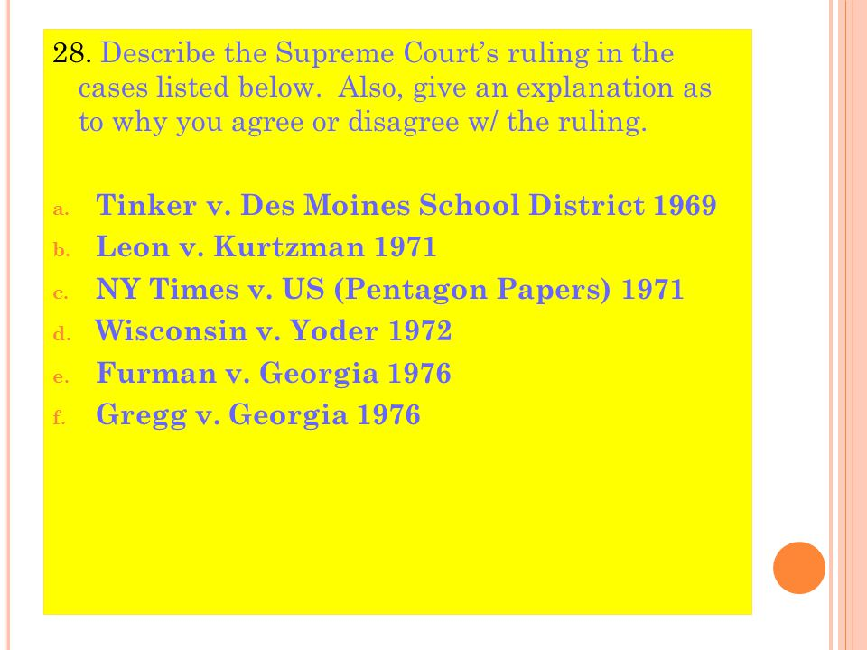 28. Describe the Supreme Court's ruling in the cases listed below