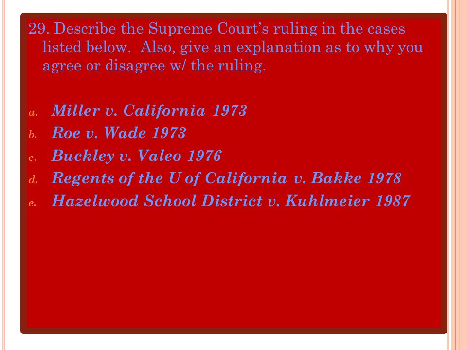 29. Describe the Supreme Court's ruling in the cases listed below
