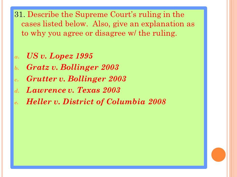 31. Describe the Supreme Court's ruling in the cases listed below