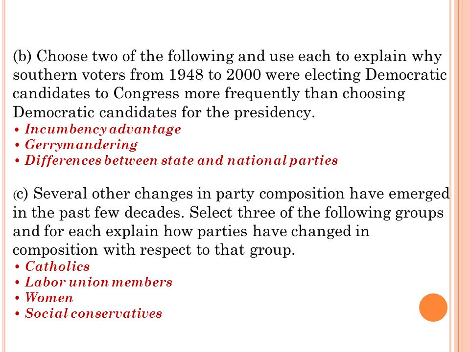(b) Choose two of the following and use each to explain why southern voters from 1948 to 2000 were electing Democratic candidates to Congress more frequently than choosing Democratic candidates for the presidency.