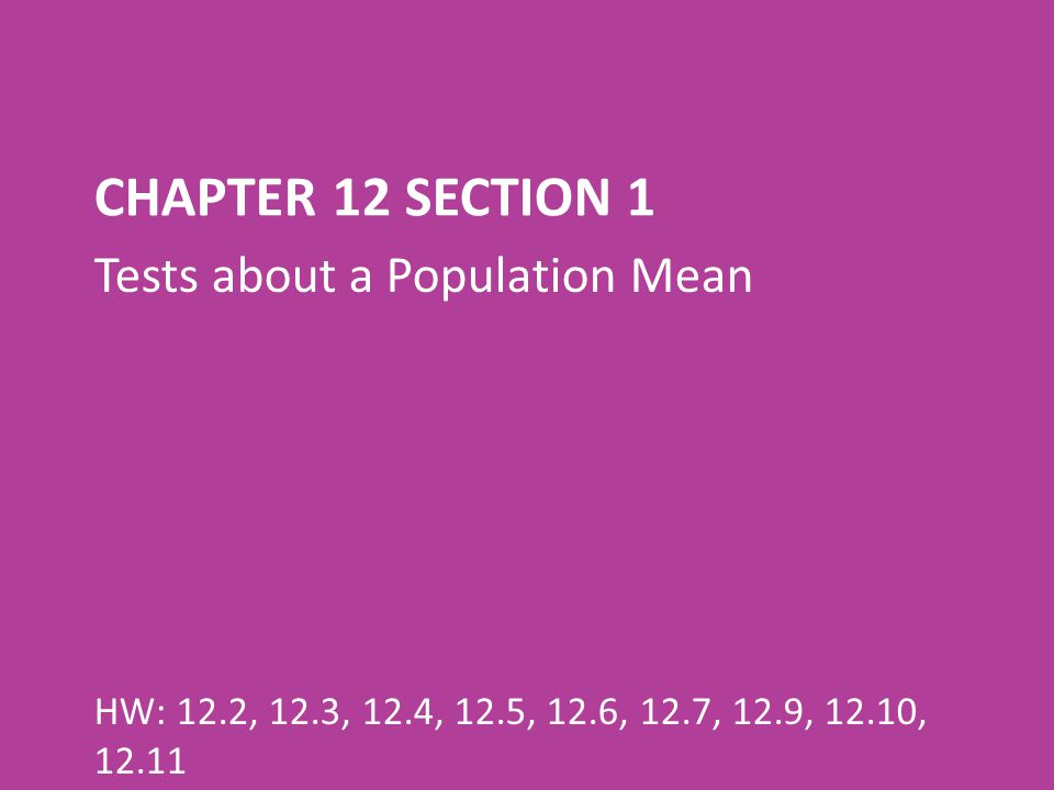 Chapter 12 Section 1 Tests about a Population Mean