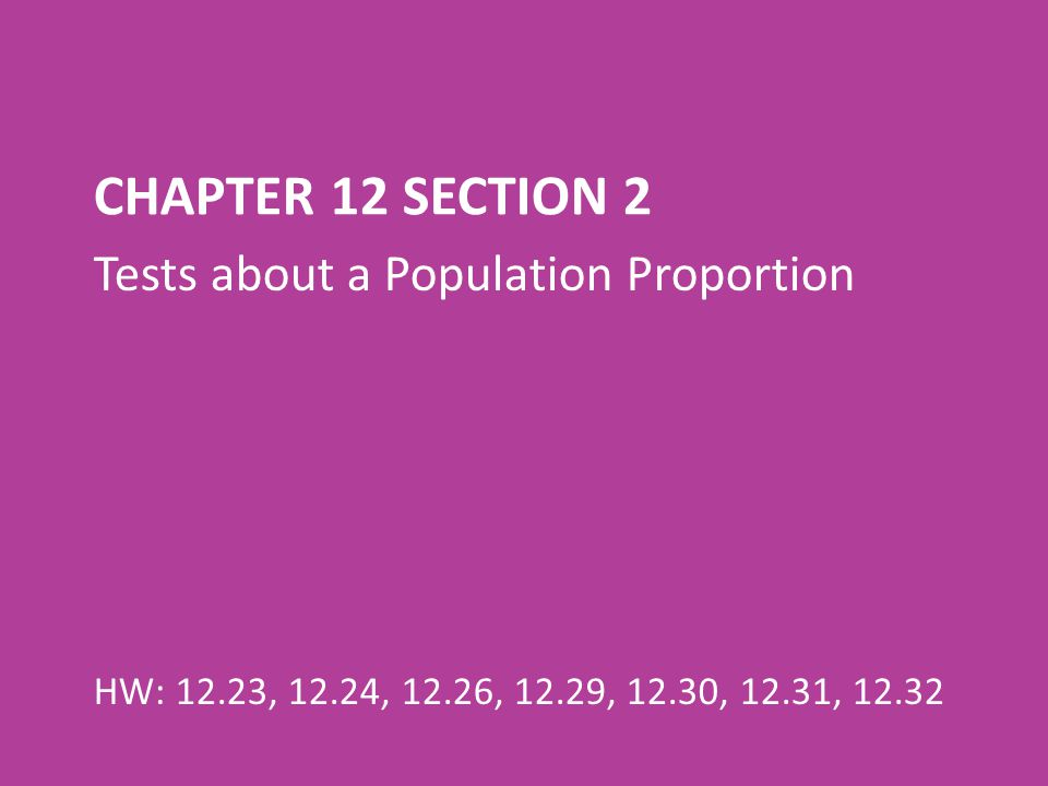 Chapter 12 Section 2 Tests about a Population Proportion