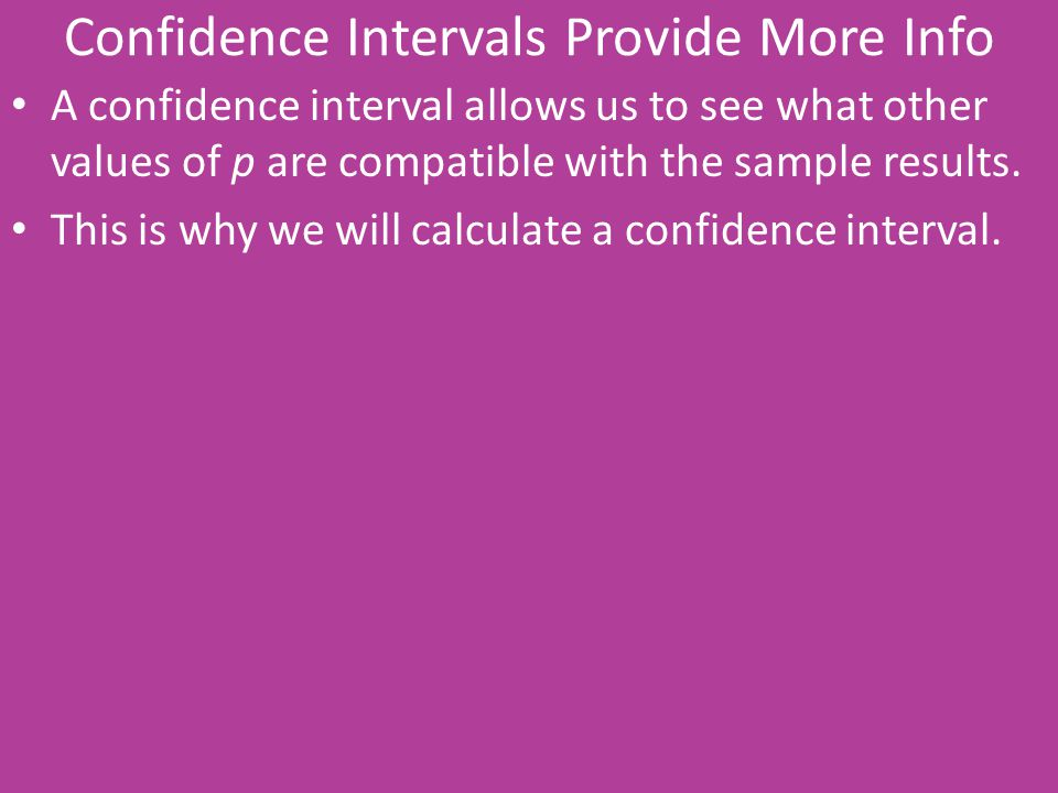 Confidence Intervals Provide More Info