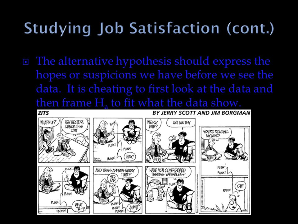 Studying Job Satisfaction (cont.)