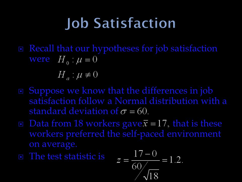 Job Satisfaction Recall that our hypotheses for job satisfaction were