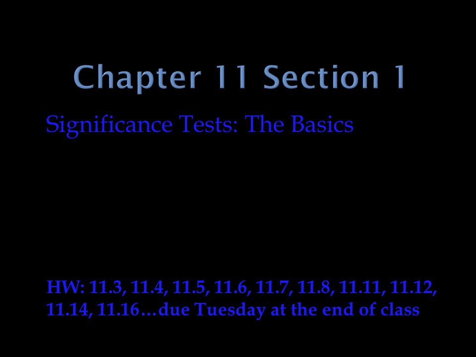 Chapter 11 Section 1 Significance Tests: The Basics