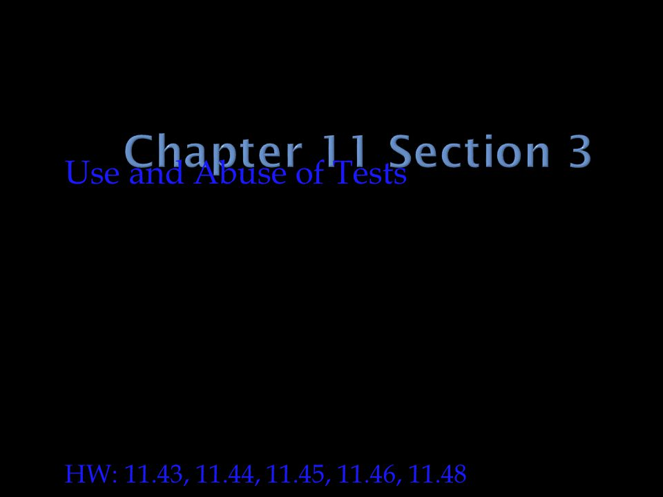 Chapter 11 Section 3 Use and Abuse of Tests