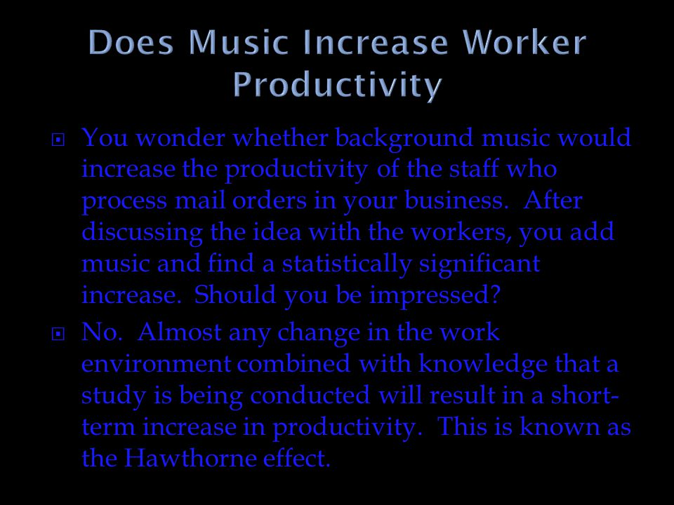 Does Music Increase Worker Productivity