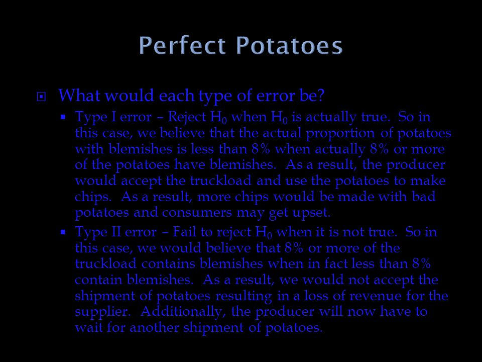 Perfect Potatoes What would each type of error be