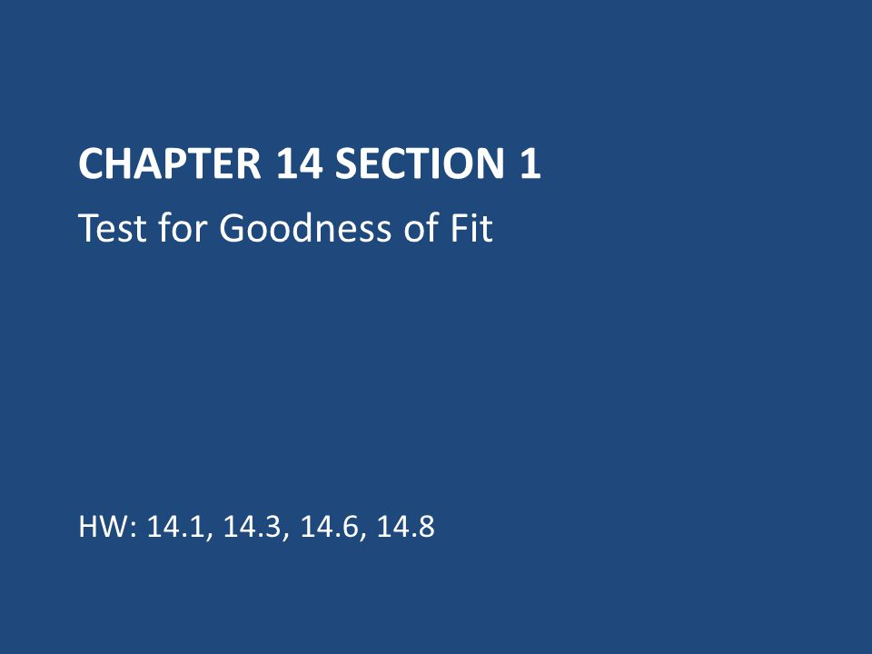 Chapter 14 Section 1 Test for Goodness of Fit