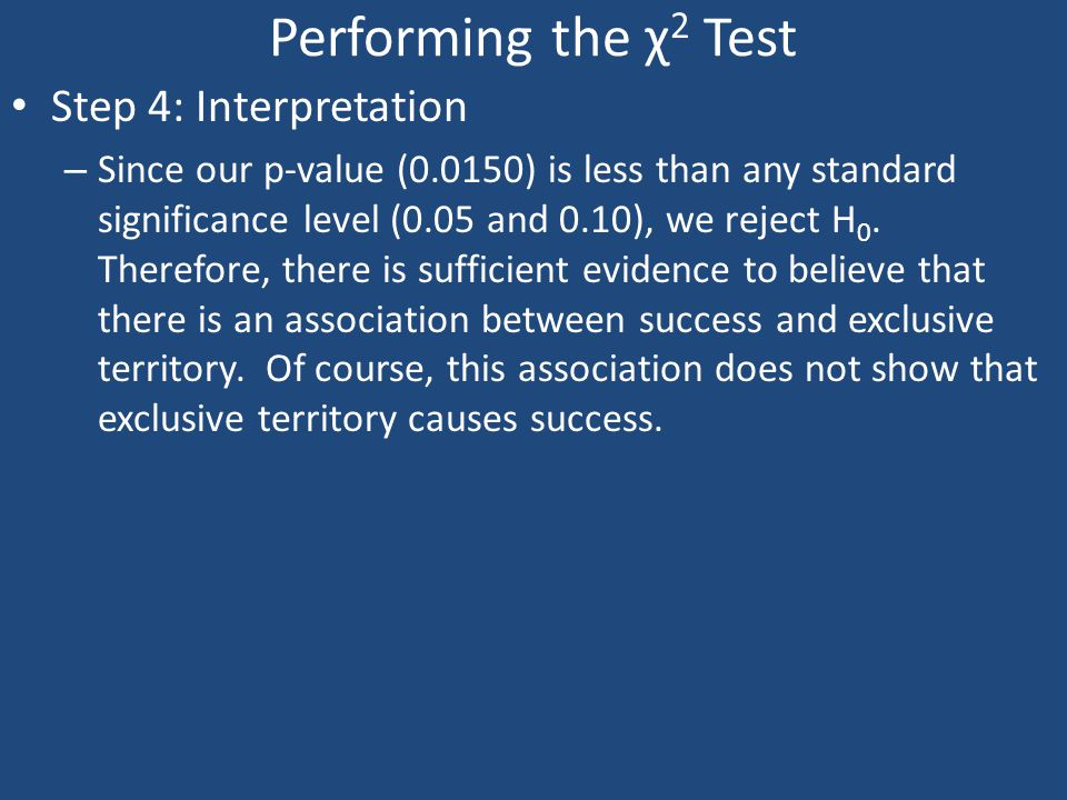 Performing the χ2 Test Step 4: Interpretation