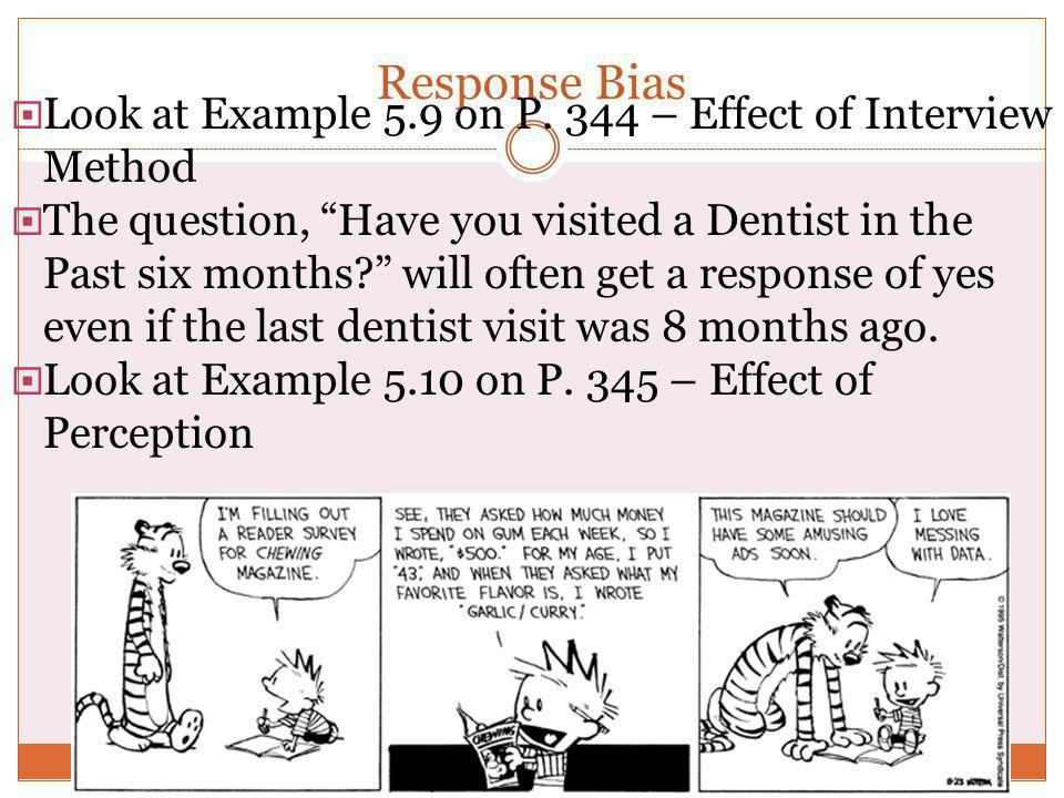 Response Bias Look at Example 5.9 on P. 344 – Effect of Interview Method.