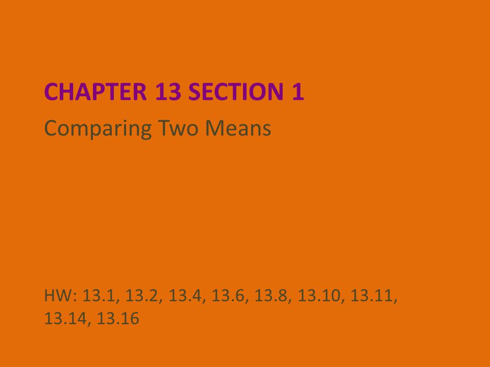 Chapter 13 Section 1 Comparing Two Means