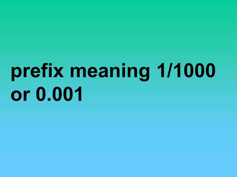 prefix meaning 1/1000 or 0.001