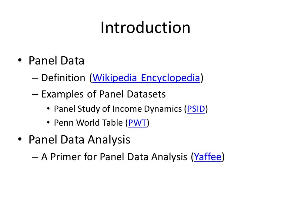 Introduction Panel Data Panel Data Analysis