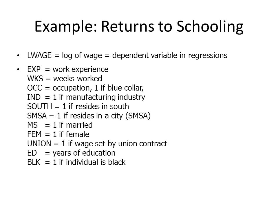 Example: Returns to Schooling