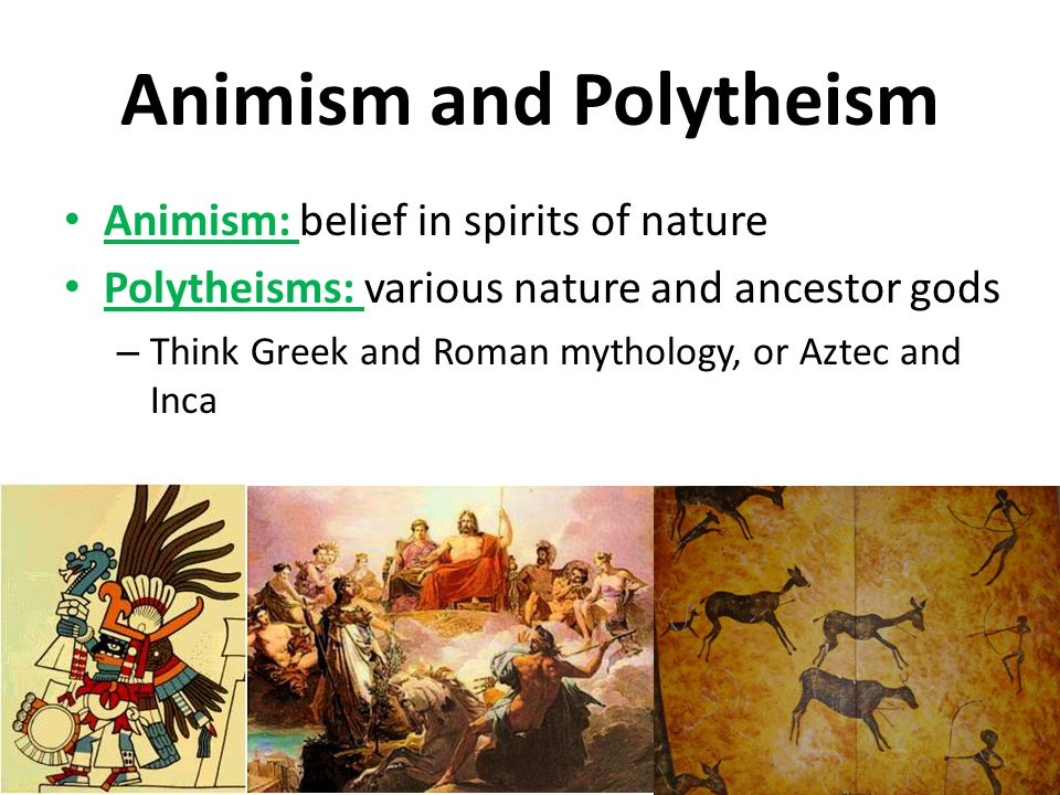 Animism and Polytheism