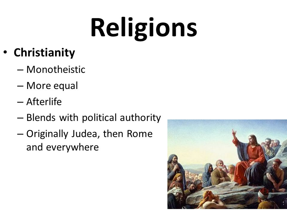 Religions Christianity Monotheistic More equal Afterlife
