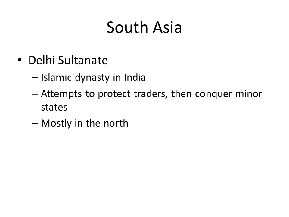 South Asia Delhi Sultanate Islamic dynasty in India