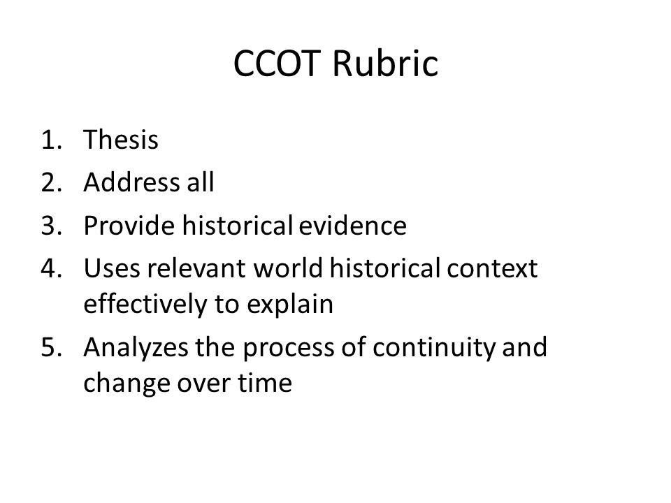 CCOT Rubric Thesis Address all Provide historical evidence