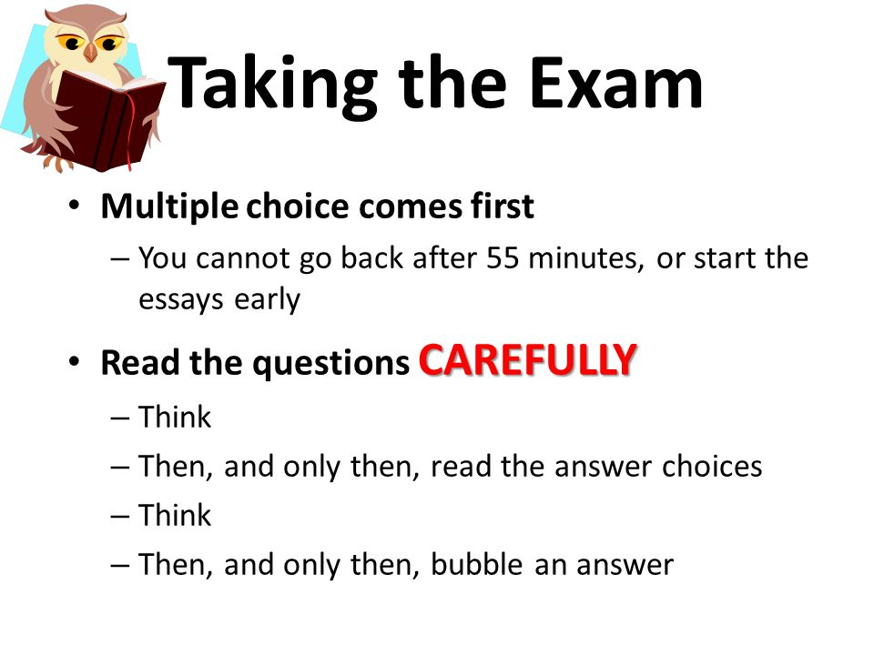 Taking the Exam Multiple choice comes first