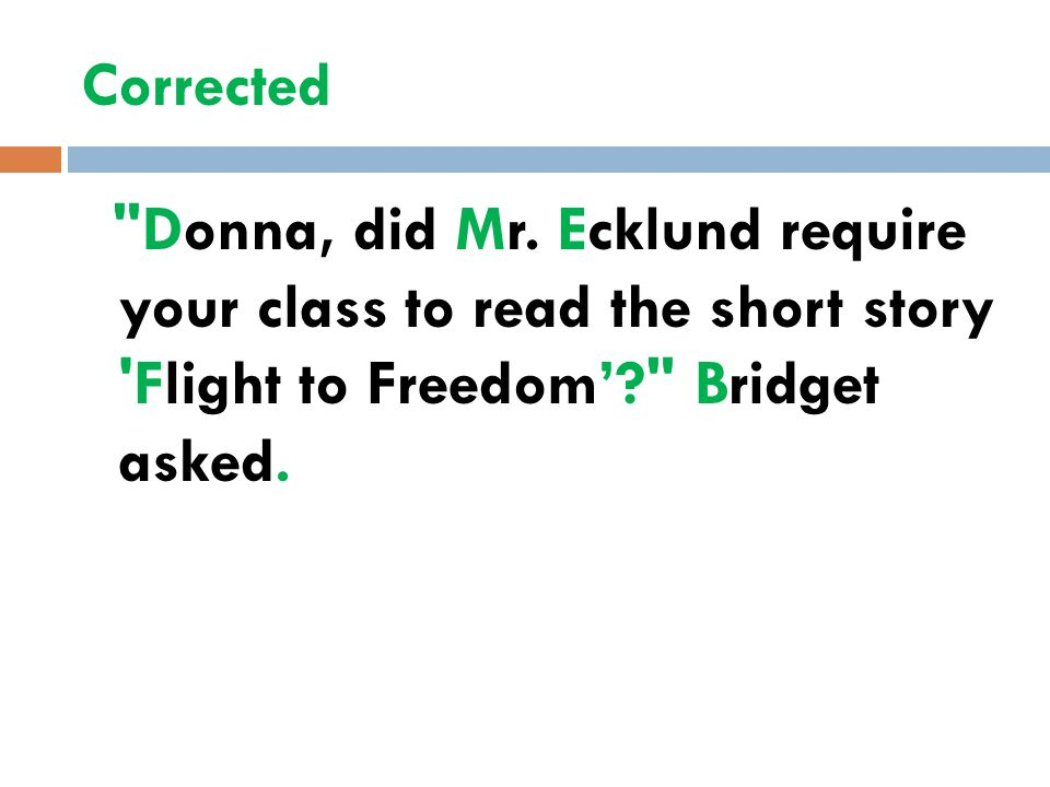 Corrected Donna, did Mr.