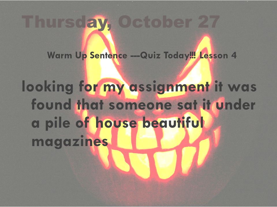 Warm Up Sentence ---Quiz Today!!! Lesson 4