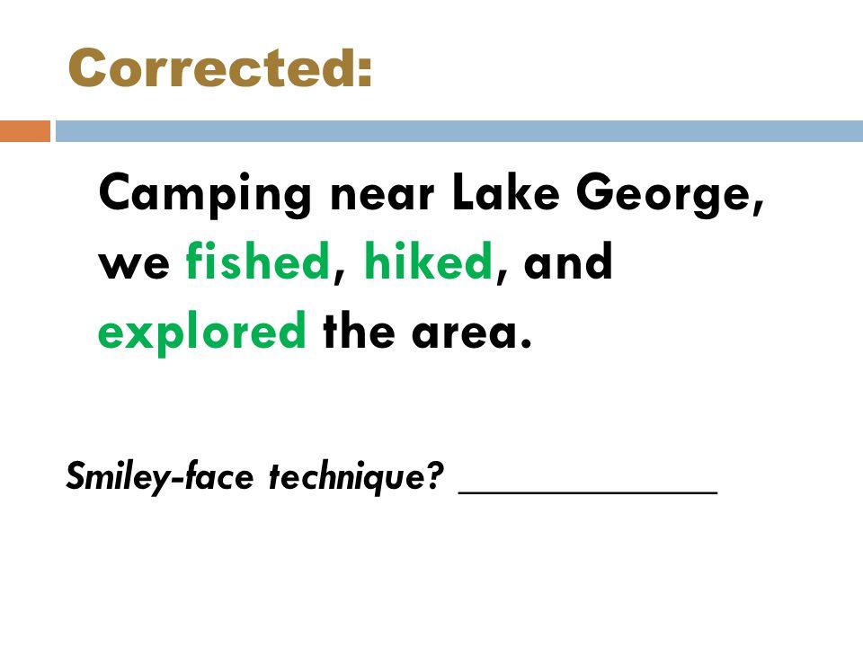 Corrected: Smiley-face technique ____________