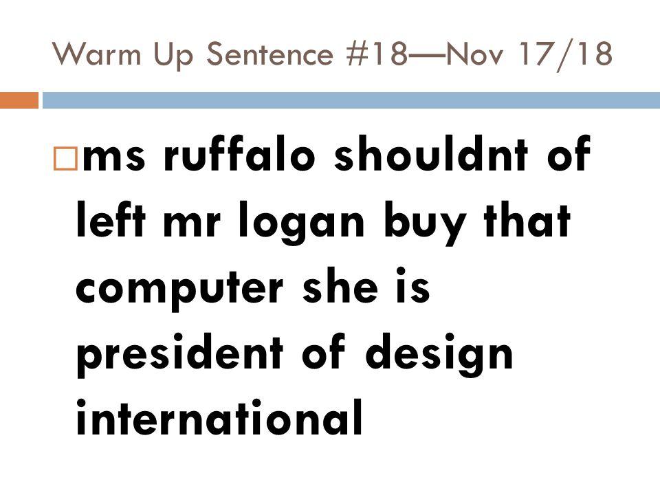 Warm Up Sentence #18—Nov 17/18