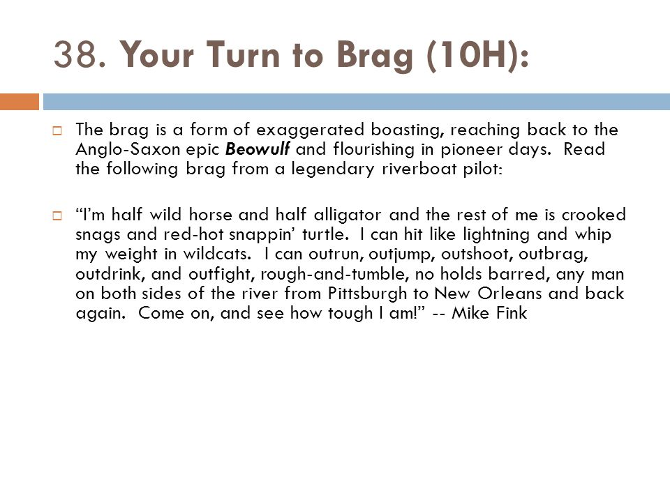 38. Your Turn to Brag (10H):