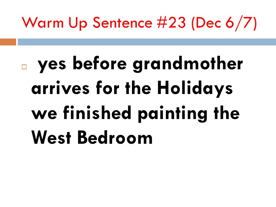 Warm Up Sentence #23 (Dec 6/7)