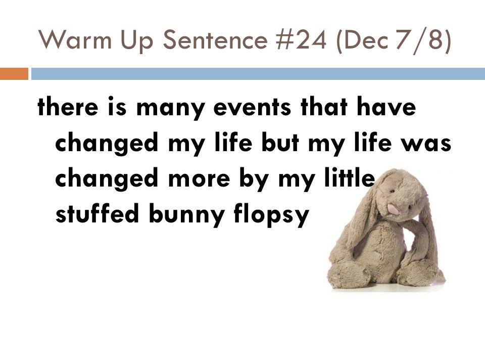 Warm Up Sentence #24 (Dec 7/8)
