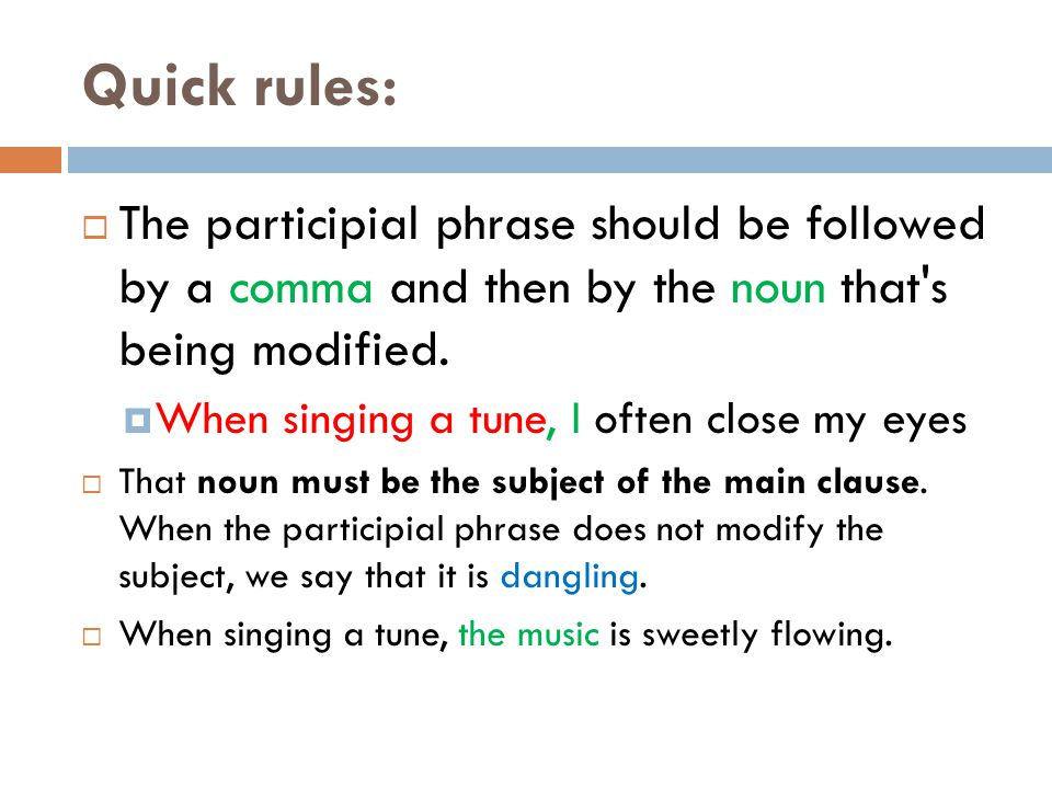 Quick rules: The participial phrase should be followed by a comma and then by the noun that s being modified.