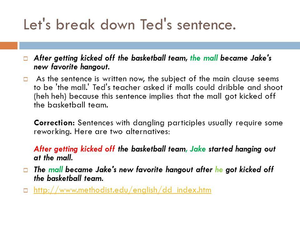 Let s break down Ted s sentence.