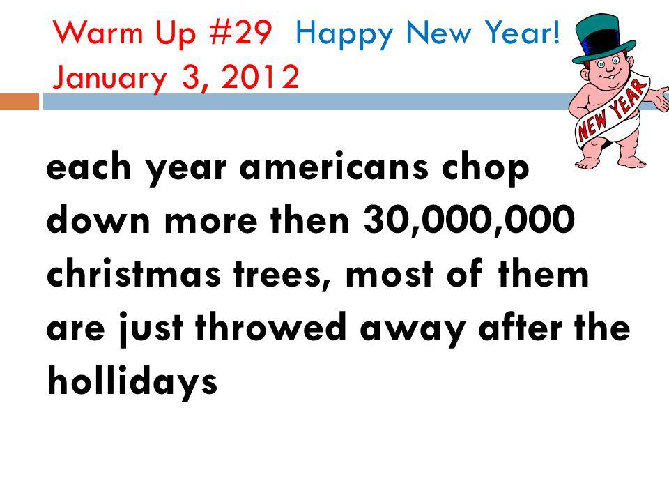 Warm Up #29 Happy New Year! January 3, 2012