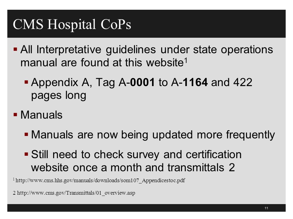 CMS Hospital CoPsAll Interpretative guidelines under state operations manual are found at this website1.