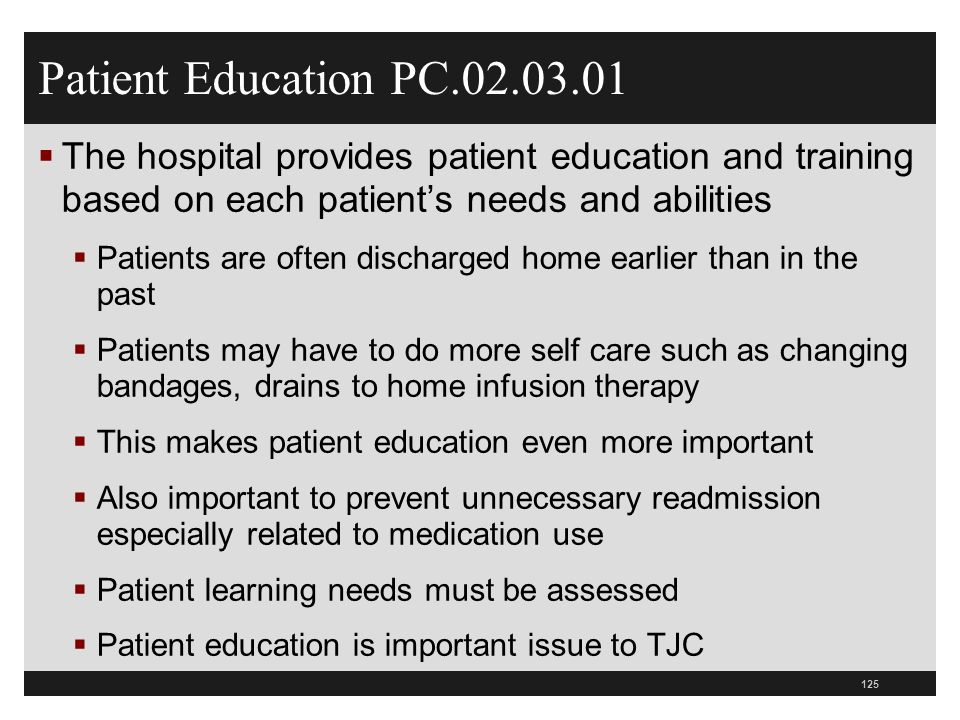 Patient Education PC.02.03.01 The hospital provides patient education and training based on each patient's needs and abilities.