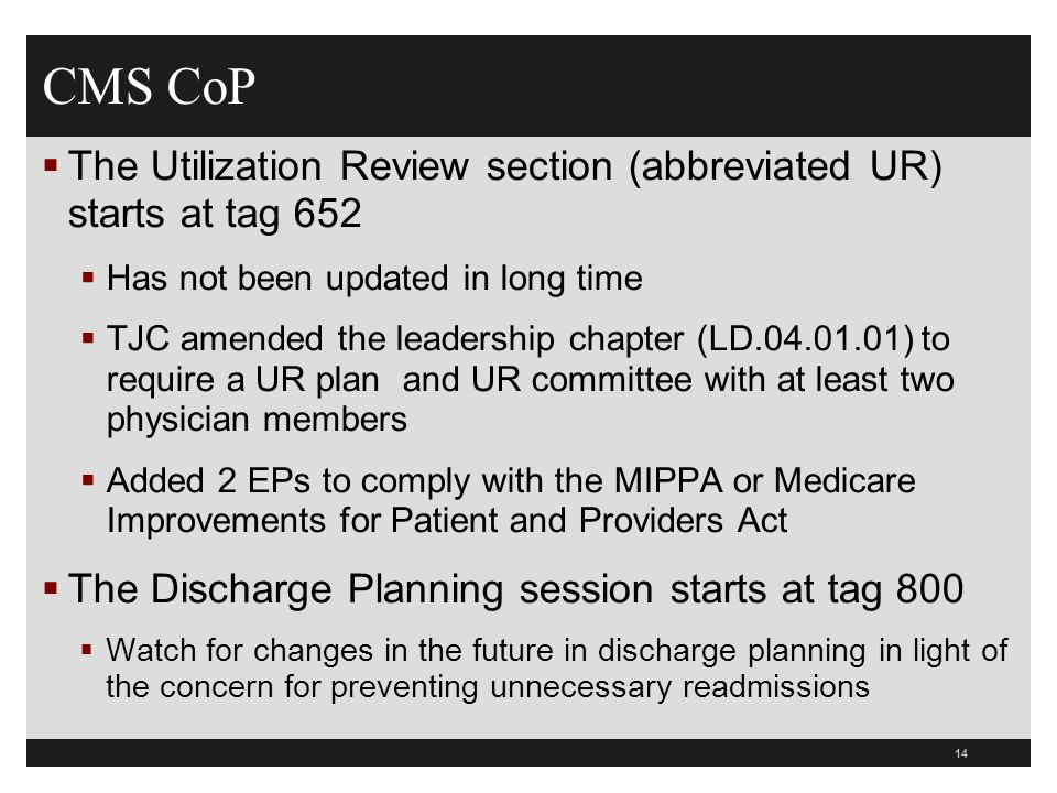CMS CoP The Utilization Review section (abbreviated UR) starts at tag 652. Has not been updated in long time.