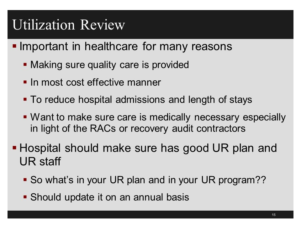 Utilization Review Important in healthcare for many reasons