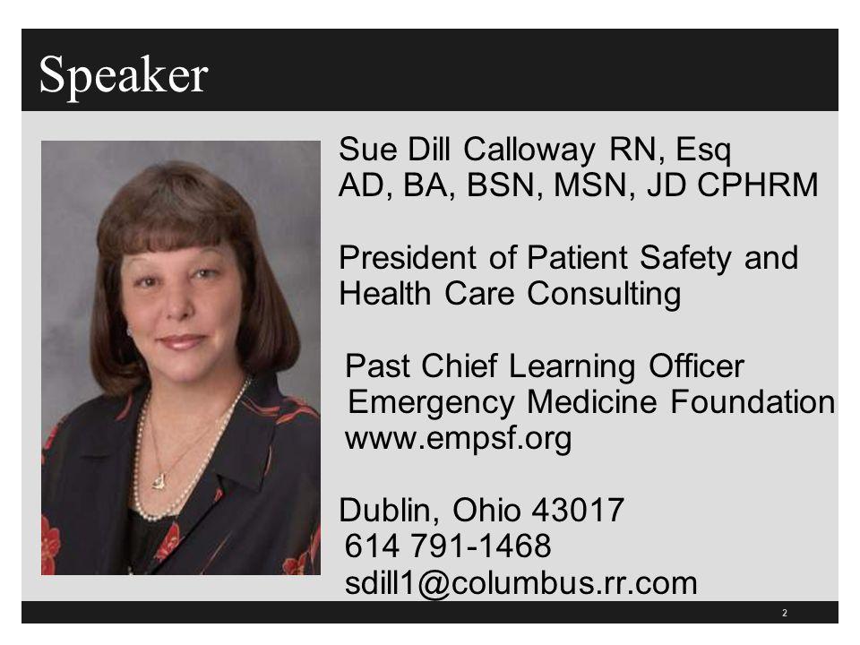 Speaker Sue Dill Calloway RN, Esq AD, BA, BSN, MSN, JD CPHRM