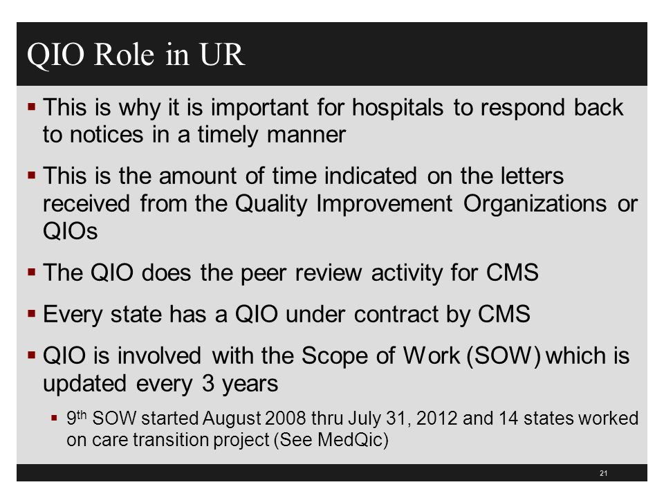 QIO Role in UR This is why it is important for hospitals to respond back to notices in a timely manner.