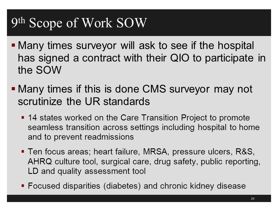 9th Scope of Work SOW Many times surveyor will ask to see if the hospital has signed a contract with their QIO to participate in the SOW.