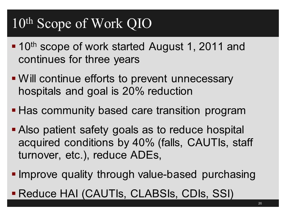 10th Scope of Work QIO 10th scope of work started August 1, 2011 and continues for three years.