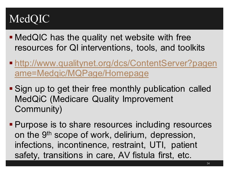 MedQIC MedQIC has the quality net website with free resources for QI interventions, tools, and toolkits.