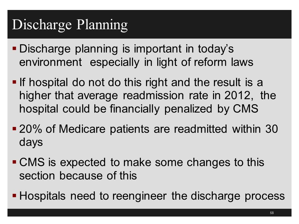 Discharge PlanningDischarge planning is important in today's environment especially in light of reform laws.