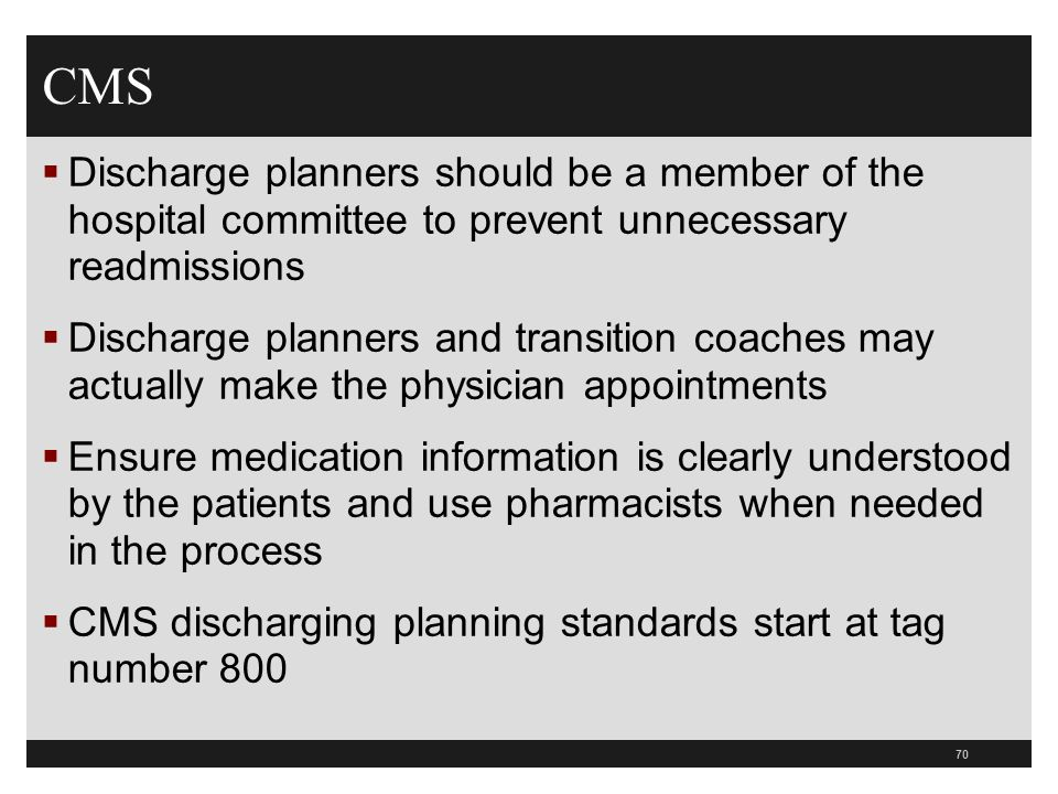 CMSDischarge planners should be a member of the hospital committee to prevent unnecessary readmissions.