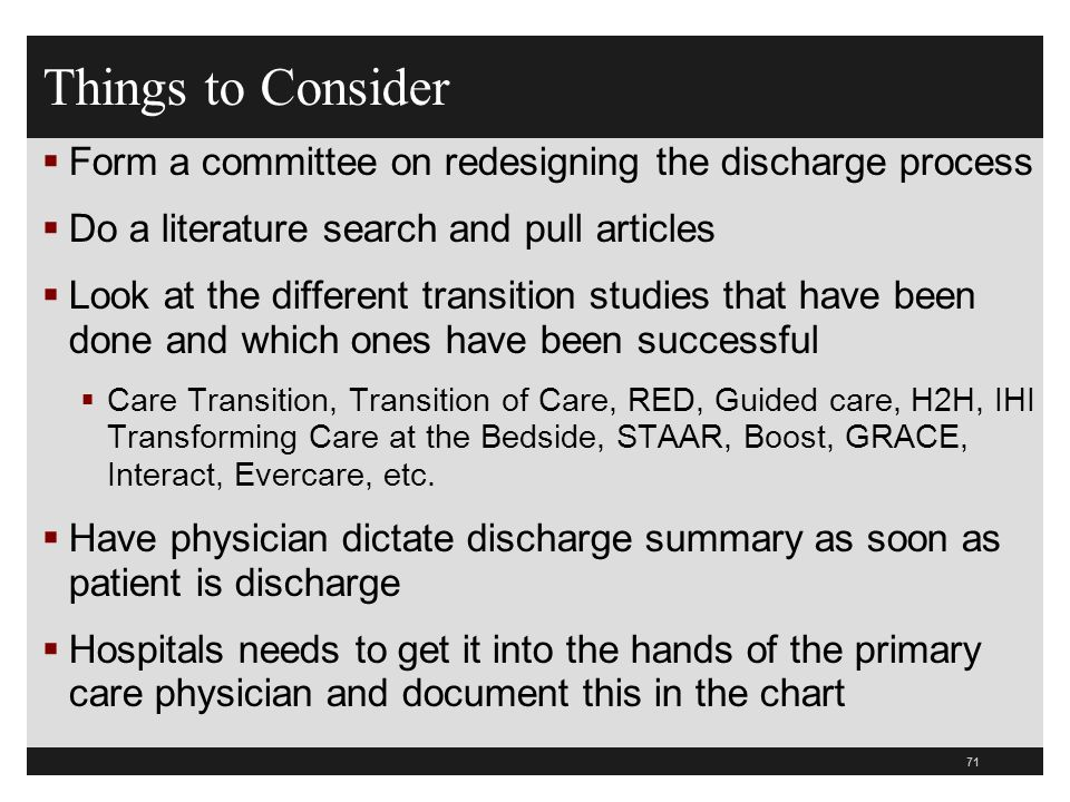 Things to ConsiderForm a committee on redesigning the discharge process. Do a literature search and pull articles.